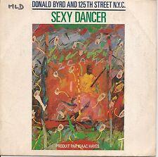 "45 TOURS / 7""--DONALD BYRD & 125 TH STREET N.Y.C--SEXY DANCER / MIDNIGHT--1982"