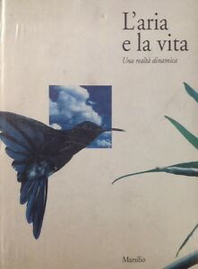 L'Aria e la Vita una Realtà Dinamica Marsilio Editori 1991 Francesco Soletti