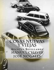 Cosas Nuevas y Viejas : Apuntes Sevillanos by Manuel Chaves José Nogales...