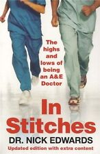 In Stitches: The Highs and Lows of Life as an A&E Doctor,Nick Edwards