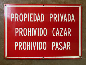 Spanish private property sign 1950s no hunting trespassing porcelain Mexico