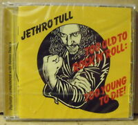 JETHRO TULL - TOO OLD TO ROCK'N'ROLL TOO YOUNG TO DIE! - CD RE 0724354157325
