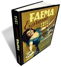 """Faema Espresso 1945-2010""- Edition: Italian/English/German -pag.400-Hard cover"