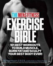 The Men's Fitness Exercise Bible: 101 Best Workouts to Build Muscle, Burn Fat, a