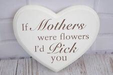 Wall Plaque Heart Sentiment If Mothers Were Flowers I'd Pick You Sign F0593M
