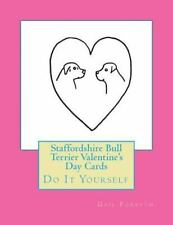 Staffordshire Bull Terrier Valentine's Day Cards : Do It Yourself by Gail.