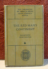 The Red Man's Continent A Chronicle of Aboriginal America Ellsworth Huntington