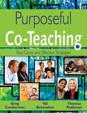 Purposeful Co-Teaching: Real Cases and Effective Strategies: By Greg Conderma...