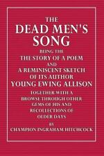 The Dead Men's Song : Being the Story of a Poem and a Reminiscent Sketch of...