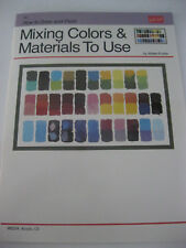 NEW WALTER FOSTER  HOW TO DRAW AND PAINT  MIXING COLORS & MATERIALS TO USE # 56