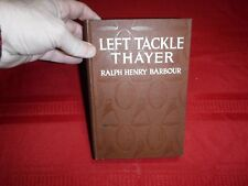 Left Tackle Thayer- Ralph Henry Barbour, 1915, 1st Edition, Illustrated