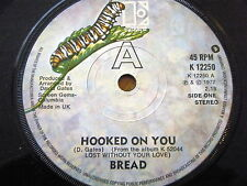 """BREAD - HOOKED ON YOU  7"""" VINYL"""