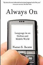 Always On : Language in an Online and Mobile World by Naomi Baron (2010,...