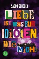 Liebe ist was für Idioten. Wie mich. von Sabine Schoder (2015, Taschenbuch)