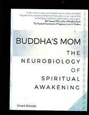 Buddha's mom-  neurobiology of awakening -----2017 book