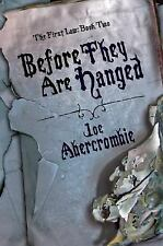 The First Law: Before They Are Hanged Bk. 2 by Joe Abercrombie (2008, Paperback)