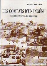 LES COMBATS D'UN INGENU + Michel CARCENAC + RESISTANCE + PERIGORD