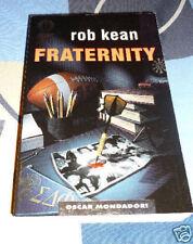 Fraternity Rob Kean