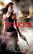 Staked by J. F. Lewis (2009, Paperback)