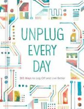 Unplug Every Day: 365 Ways to Log Off an