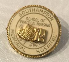South Hampton School of Practical Nursing lapel pin 1/5 10 K Memorial Hospital