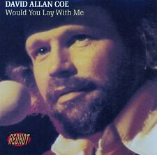 DAVID ALLAN COE : WOULD YOU LAY WITH ME / CD - TOP-ZUSTAND
