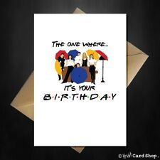 Friends Birthday Card - The one where it's your Birthday! Funny 90s TV Show