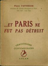 """Livre  Ancien 39/45 """" ...Et Paris ne fut pas Détruit """" Taittinger(No 2192 ) Book"""