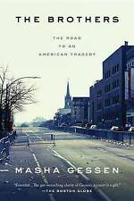 The Brothers: The Road to an American Tragedy by Masha Gessen (Paperback, 2016)