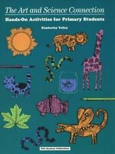 The Art and Science Connections: Hands-On Activities for Primary Students