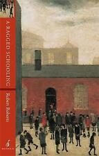 A Ragged Schooling: Growing Up in the Classic Slum, Roberts, Robert, Good Used