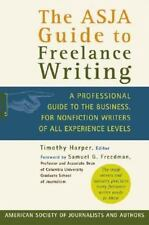 The ASJA Guide to Freelance Writing: A Professional Guide to the Business, for N