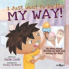 I Just Want to Do It My Way! : My Story about Staying on Task and Asking for...