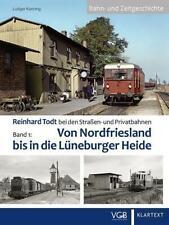 Reinhard Todt bei den Straßen- und Privatbahnen Bd. 1 von Ludger Kenning (2020, Gebundene Ausgabe)
