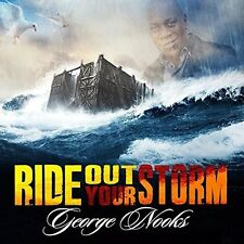 George Nooks - Ride Out Your Storm [New CD]