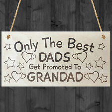 Only The Best Dads Get Promoted To Grandad Cute Lovely Grandfather Plaque Sign