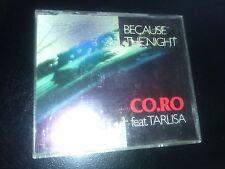 "CO.RO feat TARLISA "" BECAUSE THE NIGHT "" CD SINGLE"