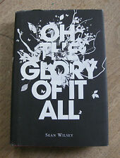 SIGNED -  OH THE GLORY OF IT ALL by Sean Wilsey -  1st  HCDJ 2005 - VG+