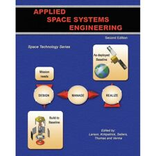 Applied Space Systems Engineering (Second Edition)