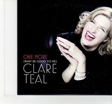 (FT412) Clare Teal, One More (Baby Be Good To Me) - 2011 DJ CD