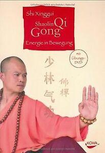 Shaolin Qi Gong: Energie in Bewegung von Xinggui, Shi | Buch | Zustand gut