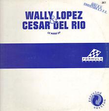 WALLY LOPEZ & CESAR DEL RIO - Le Mans EP - Formule