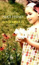 LES BOURGEOIS**NEUF 8/2017*Alice Ferney**Destin 1 famille FR depuis 1 ère Guerre
