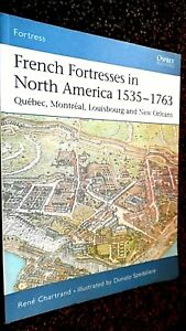 OSPREY FORTRESS #27: FRENCH FORTRESSES IN NORTH AMERICA 1535-1763