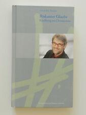 Riskanter Galube Ulrich H J Körtner Einübung im Christentum