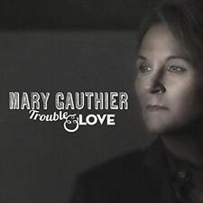 Trouble & Love Mary Gauthier 0805520031233