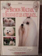 Livre Le Bichon Maltais, Le Bolognais et les autres chiens de races