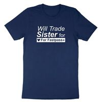 Disney Vacation Tee Will Trade Sister For Fastpass Plus Unisex T-Shirt Family