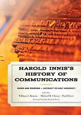 Harold Innis's History of Communications: Paper and Printing?Antiquity to Early