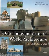 One Thousand Years of World Architecture An Illustrated Guide Francesca Prina